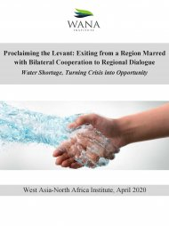 Proclaiming the Levant: Exiting from a Region Marred with Bilateral Cooperation to Regional Dialogue Water Shortage, Turning Crisis into Opportunity