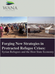 Forging New Strategies in Protracted Refugee Crises: Syrian Refugees and the Host State Economy: Jordan Case Study