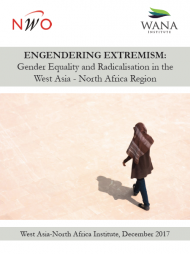 Engendering Extremism: Gender Equality and Radicalisation in the WANA Region